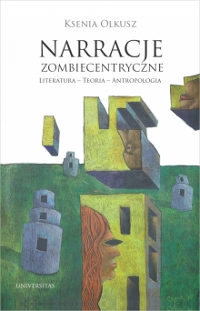 narracja zombiecentryczne ksenia olkusz