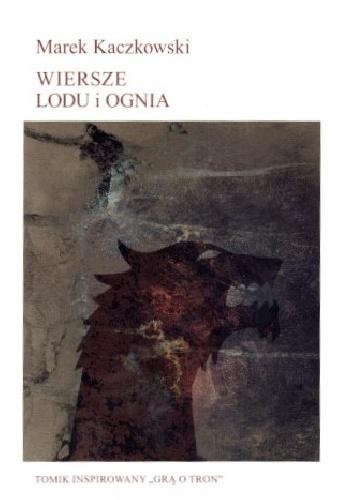 Wiersze Lodu i Ognia